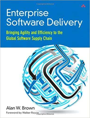 Enterprise Software Delivery: Bringing Agility and Efficiency to the Global Software Supply Chain