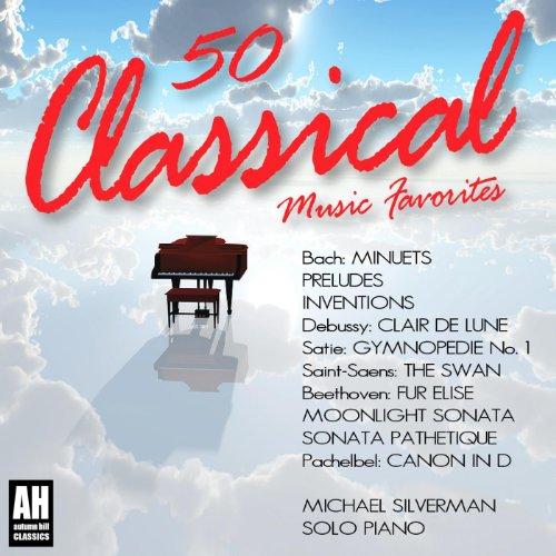 Favorite Sonatas - 50 Classical Music Favorites: Bach: Minuets, Debussy: Clair De Lune, Satie: Gymnopedie, Beethoven: Fur Elise, Moonlight Sonata