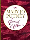 Carousel of Hearts, Mary Jo Putney, 0786281367