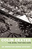 Front cover for the book The Jewel That Was Ours by Colin Dexter
