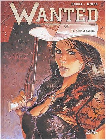 En ligne téléchargement gratuit Wanted, tome 6 : Andale Rosita pdf, epub ebook