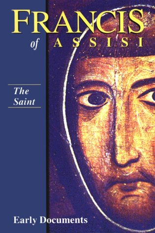 Francis of Assisi, Early Documents: Vol. 1, The Saint