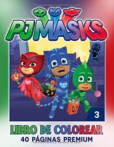 PJ-Masks Libro De Colorear 3: Divertidas páginas para ...
