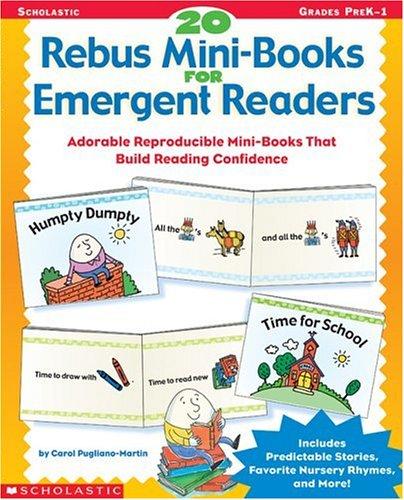 20 Rebus Mini-Books for Emergent Readers: Adorable Reproducible Mini-Books That Build Reading Confidence ()