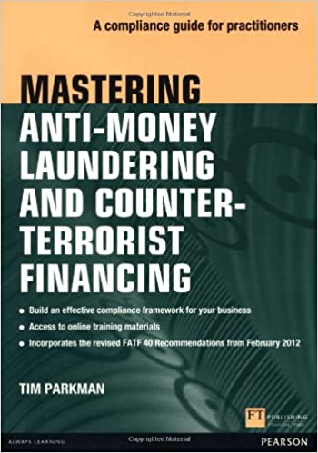 Mastering Anti-Money Laundering and Counter-Terrorist Financing: A compliance guide for practitioners (The Mastering Series)