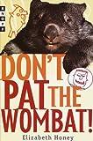 Don't Pat the Wombat!, Elizabeth Honey, 0375905782