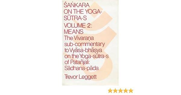 Sankara on the Yoga-Sutra-S: Means, the Vivarana Sub ...