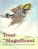 Trout the Magnificent, Sheila Turnage, 0152909621