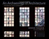 An Archaeology of Architecture, Dennis Tedlock, 0826353053