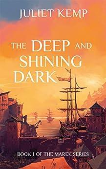 The Deep and Shining Dark (the Marek series Book 1) (English Edition) de [Kemp, Juliet]