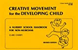 Creative Movement for the Developing Child, Clare Cherry, 0822416603