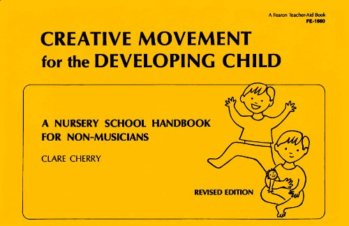 Creative Movement for the Developing Child: A Nursery School Handbook for Non-Musicians (Cherry Rockford)