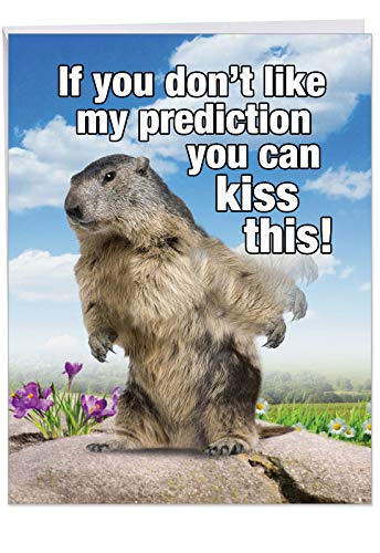 Hilarious Happy Birthday Greeting Card w/ Envelope - Big Groundhog Prediction Celebration - Cute Bday Surprise Cards for Party Animals, Friends, Family 8.5 x 11 Inch J5697BDG