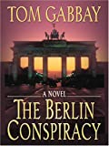 The Berlin Conspiracy, Tom Gabbay, 0786284587