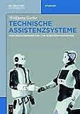 Technische Assistenzsysteme : Vom Industrieroboter Zum Roboterassistenten, Gerke, Wolfgang, 3110343703