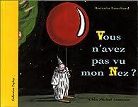 Vous n'avez pas vu mon nez ? par Antonin Louchard