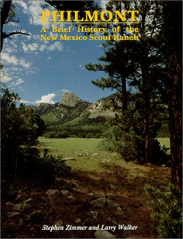 (Philmont : A Brief History of the New Mexico Scout Ranch)