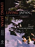 Living Japan : Essays on Everyday Life in Contemporary Society, Kyoritsu Women's University. Translated by Haruko Miyazaki, Yuriko Takahashi and Others Edited by Harumi Kimura, 1905246862