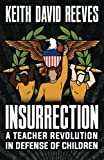 img - for Insurrection: A Teacher Revolution in Defense of Children book / textbook / text book