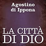 La città di Dio [The City of God] | Agostino di Ippona
