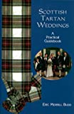 Scottish Tartan Weddings: A Practical Guidebook (Weddings/Marriage)