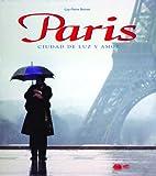 img - for Paris: Ciudad de luz y amor: Paris: City of Light and Fascination, Spanish-Language Edition (Spanish Edition) book / textbook / text book