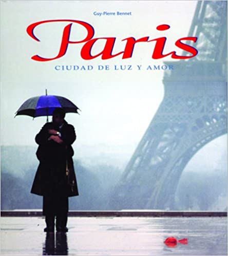 Libros para descargar gratis desde internet.Paris: Ciudad de luz y amor: Paris: City of Light and Fascination, Spanish-Language Edition (Spanish Edition) PDF 9707182644