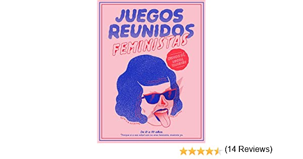 Juegos reunidos feministas (temas de hoy): Amazon.es: Galvañ, Ana, Escalona, Patricia: Libros