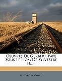 Oeuvres de Gerbert, Pape Sous le Nom de Sylvestre Ii... ..., Ii Sylvestre and Olleris, 1272878856
