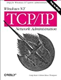 Windows NT TCP/IP Network Administration, Hunt, Craig and Thompson, Robert Bruce, 1565923774