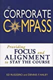 The Corporate Compass, Ed Ruggero and Dennis Haley, 0972732330