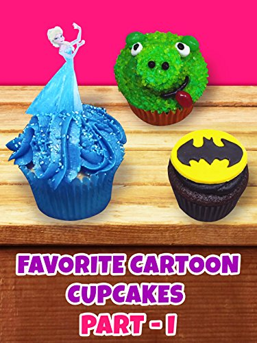 Your favorite cartoon cupcakes - Part 1 -