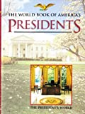 The World Book of America's Presidents, World Book, 0716636980