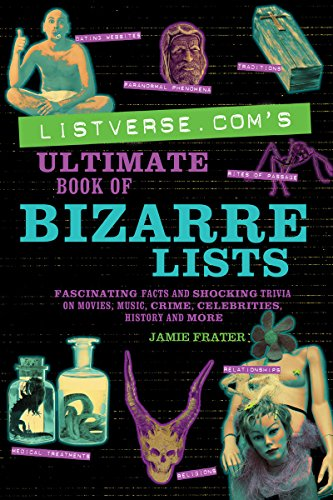 Ultimate Music Trivia (Listverse.com's Ultimate Book of Bizarre Lists: Fascinating Facts and Shocking Trivia on Movies, Music, Crime, Celebrities, History, and More)