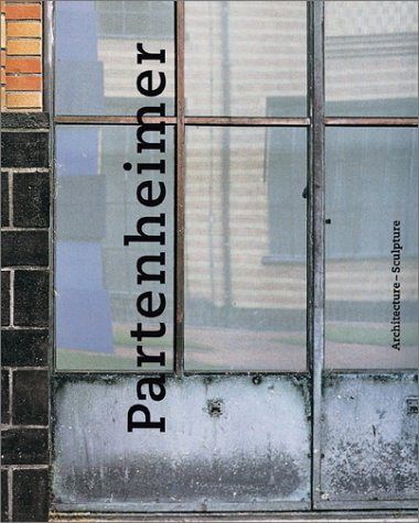 Read Online Partenheimer: Architecture-Sculpture PDF