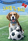 Lucy on the Ball, Ilene Cooper, 0375855599