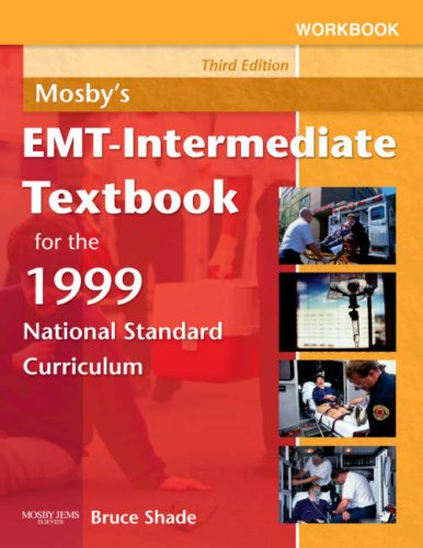 Workbook for Mosby's EMT-Intermediate Textbook for the 1999 National Standard Curriculum, 3e