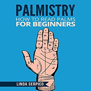 Palmistry: How to Read Palms for Beginners Audiobook