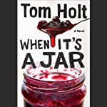 When It's a Jar | Tom Holt
