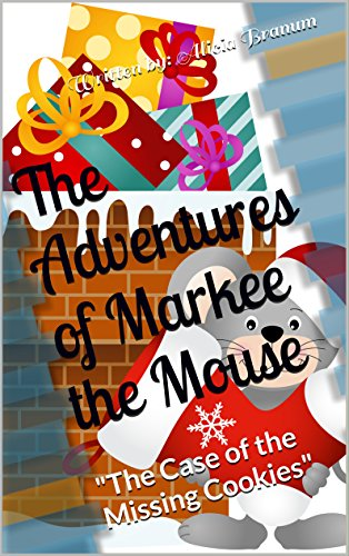 The Adventures of Markee the Mouse: The Case of the Missing Cookies