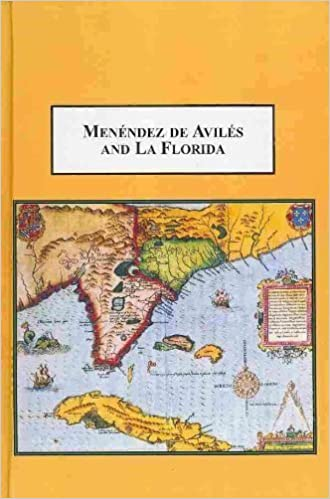 Menendez De Aviles and La Florida: Chronicles of His Expeditions