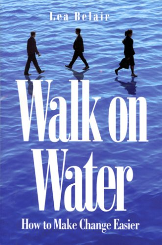 Download Walk on Water: How to Make Change Easier PDF