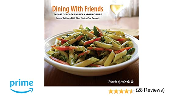 Dining with friends the art of north american vegan cuisine dining with friends the art of north american vegan cuisine priscilla feral lee hall friends of animals john robbins 0854169001008 amazon books forumfinder Gallery