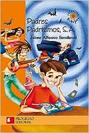 Padres Padrisimos, S. A./ Wonderful parents S.A.: Amazon