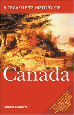 A Traveller's History of Canada (A History Of Canada)