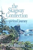The Skagway Connection : A Spiritual Journey, Lisa Brandom, 0975595016