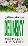 The Dream Comes True, Barbara Delinsky, 1551661756