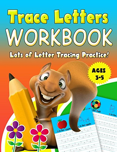 Trace Letters Workbook Ages 3-5: Lots of Letter Tracing Practice