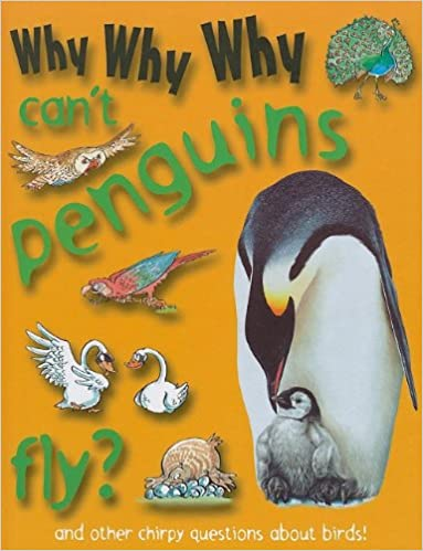 Why Why Why Can't Penguins Fly?: Mason Crest Publishers