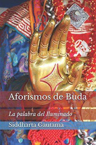 Aforismos de Buda: La palabra del Iluminado (Spanish Edition) [Siddharta Gautama] (Tapa Blanda)